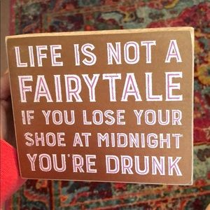 Life is not a fairytale sign